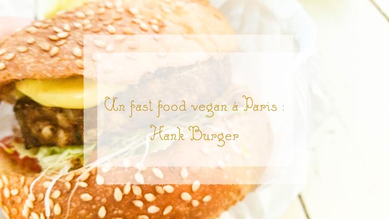 Fast food vegan à Paris, le Hank Burger
