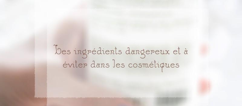 Les ingrédients nocifs dans les cosmétiques
