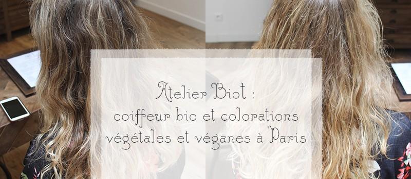 Coiffeur bio et colorations végétales et vegan à Paris : Atelier BioT