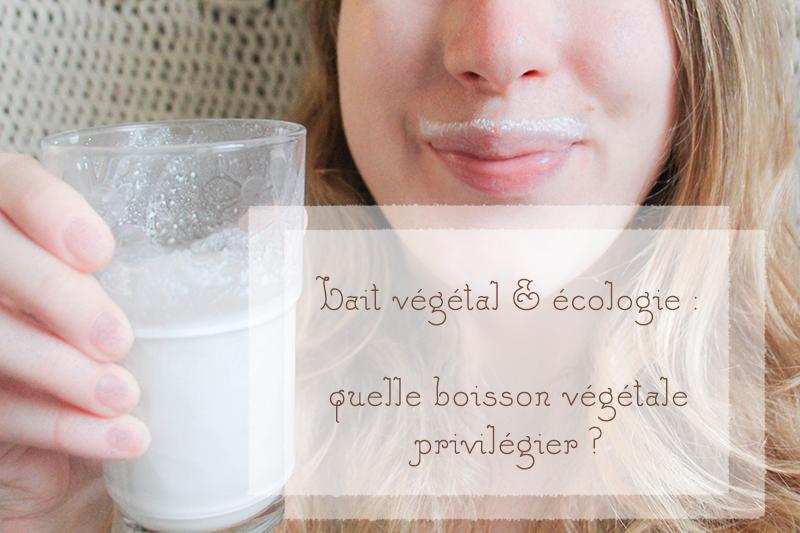 Lait végétal et écologie : quelle boisson végétale privilégier ?